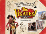The Pirates! Band of Misfits : The Making of the Sony/Aardman Movie - Bloomsbury