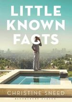 Little Known Facts : A Novel - Christine Sneed