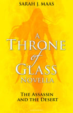 The Assassin and the Desert : A Throne of Glass Novella - Sarah J. Maas