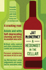 A Hedonist in the Cellar : Adventures in Wine - Jay McInerney