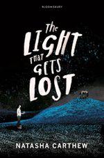 The Light That Gets Lost - Natasha Carthew