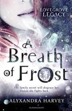 A Breath of Frost : The Lovegrove Inheritance - Alyxandra Harvey