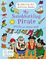 My Swashbuckling Pirate Activity and Sticker Book - Bloomsbury
