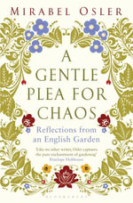 A Gentle Plea for Chaos - Mirabel Osler