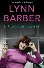 A Curious Career - Lynn Barber