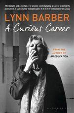 A Curious Career - Lynn Barber