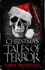 Christmas Tales of Terror - Chris Priestley