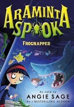 Araminta Spook : Frognapped - Angie Sage