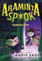 Araminta Spook : Vampire Brat - Angie Sage