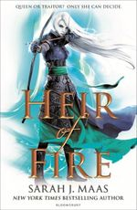 Heir of Fire : Throne of Glass: Book 3 - Sarah J. Maas