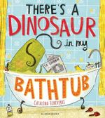 There's a Dinosaur in My Bathtub - Catalina Echeverri