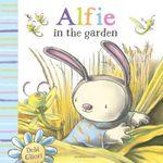 Alfie in the Garden - Debi Gliori