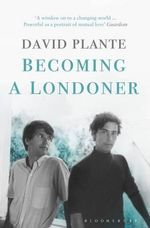Becoming a Londoner : A Diary - David T. Plante