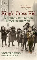 King's Cross Kid : A London Childhood Between the Wars - Victor Gregg