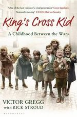 King's Cross Kid : A Childhood Between the Wars - Victor Gregg