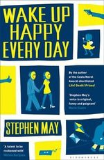 Wake Up Happy Every Day - Stephen May