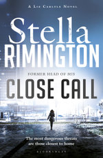 Close Call : A Liz Carlyle Novel - Stella Rimington