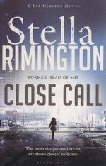 Close Call : A Liz Carlyle Novel - Stella Rimington