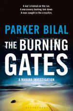 The Burning Gates : A Makana Investigation - Parker Bilal