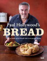Paul Hollywood's Bread - Paul Hollywood