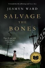 Salvage the Bones - Jesmyn Ward