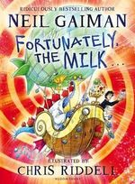 Fortunately, the Milk ... - Neil Gaiman