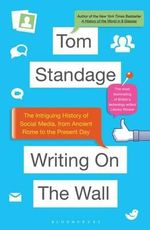 Writing on the Wall Social Media : The First 2,000 Years - Tom Standage
