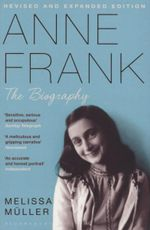 Anne Frank : The Biography - Melissa Muller