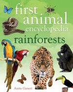 First Animal Encyclopedia Rainforests : First Animal Encyclopedia - Anita Ganeri