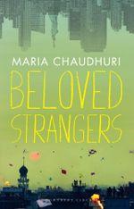 Beloved Strangers : A Memoir - Maria Chaudhuri