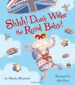 Shhh! Don't Wake the Royal Baby - Martha Mumford