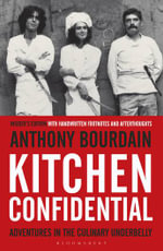 Kitchen Confidential : Insider's Edition - Anthony Bourdain