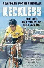 Reckless : The Life and Times of Luis Ocana - Alasdair Fotheringham