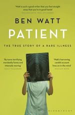 Patient : The True Story of a Rare Illness - Ben Watt
