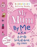 My Mum By Me! - Bloomsbury