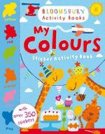 My Colours Sticker Activity Book - Bloomsbury