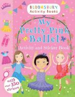 My Pretty Pink Ballet Activity and Sticker Book - Bloomsbury