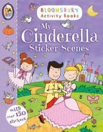My Cinderella Sticker Scenes - Bloomsbury