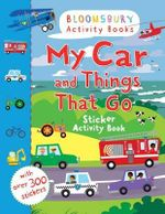 My Car and Things That Go Sticker Activity Book - Bloomsbury