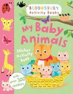 My Baby Animals Sticker Activity Book - Bloomsbury