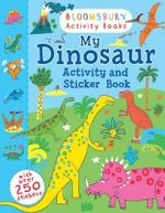 My Dinosaur Activity and Sticker Book - Bloomsbury