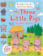 My Three Little Pigs Sticker Scenes - Bloomsbury