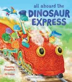 All Aboard the Dinosaur Express - Timothy Knapman