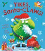 Yikes, Santa-Claws! - Pamela Butchart