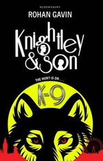 K-9 : Knightley and Son : Book 2 - Rohan Gavin