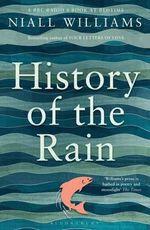 History of the Rain - Niall Williams