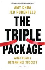 The Triple Package : What Really Determines Success - Jed Rubenfeld