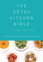 The Detox Kitchen Bible - Lily Simpson