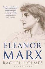 Eleanor Marx : A Life - Rachel Holmes