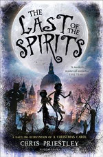 The Last of the Spirits - Chris Priestley